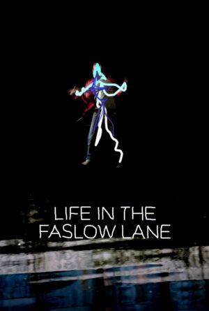 Life in the Faslow Lane Poster