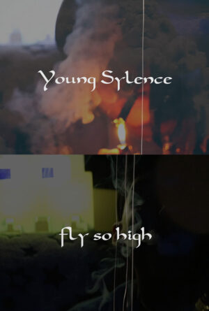 Young Sylence – Fly So High Poster
